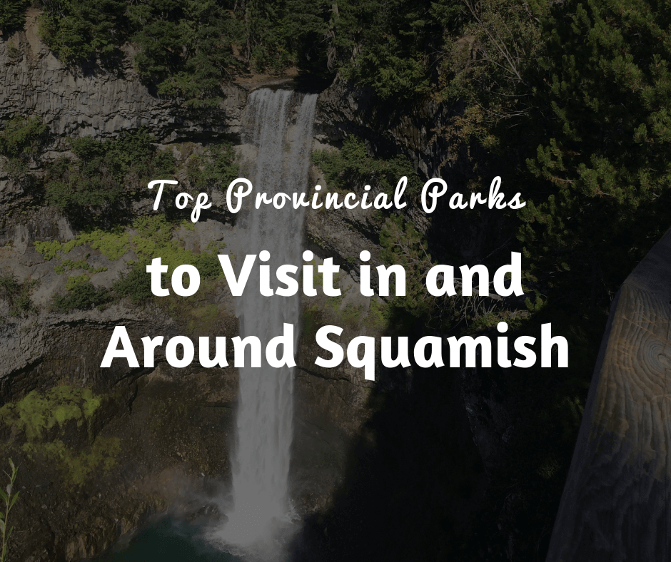 Top Provincial Parks to Visit in and Around Squamish