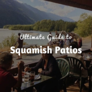 Ultimate Guide to Squamish Patios